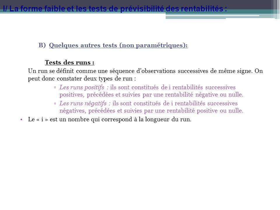 B)Quelques autres tests (non paramétriques): Tests des runs : Un run se définit comme une séquence dobservations successives de même signe. On peut do