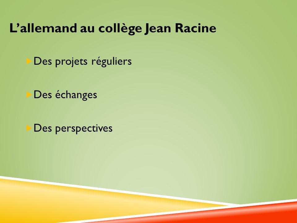 Lallemand au collège Jean Racine Des projets réguliers Des échanges Des perspectives
