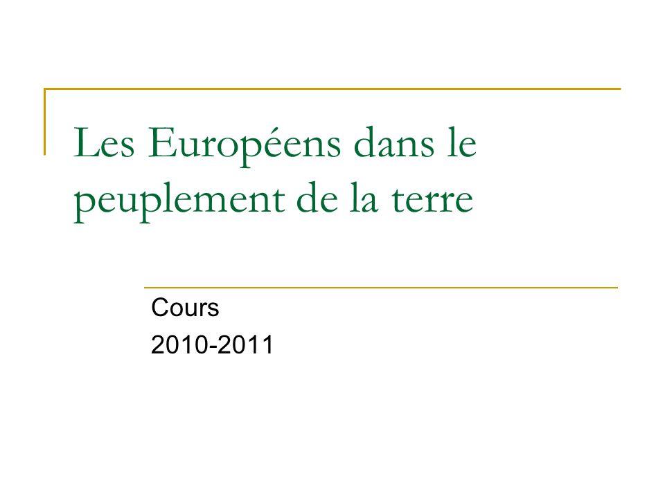 Les Européens dans le peuplement de la terre Cours 2010-2011