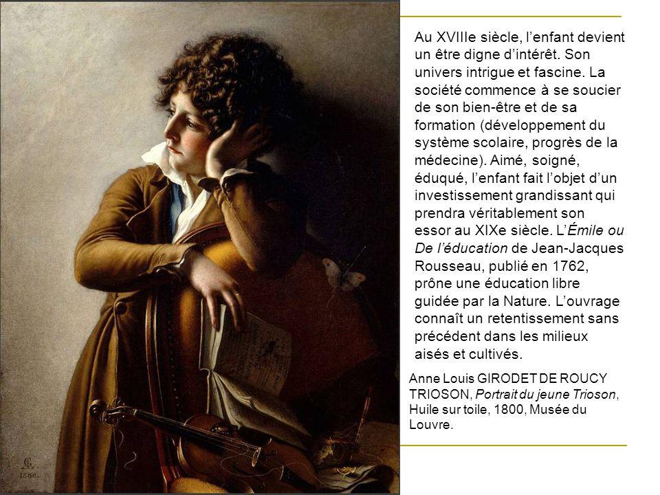 Au XVIIIe siècle, lenfant devient un être digne dintérêt.