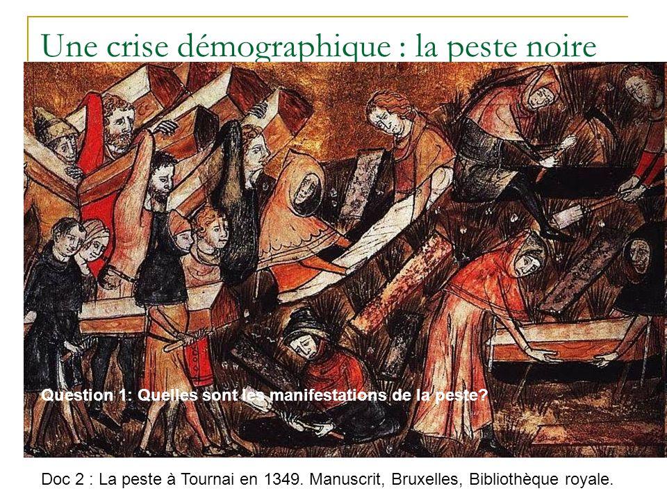 Une crise démographique : la peste noire Doc 1 : Un contemporain décrit larrivée de la peste.