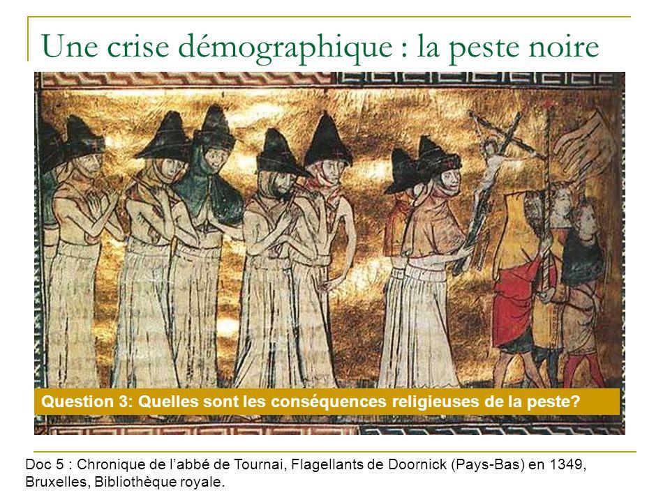 Une crise démographique : la peste noire Doc 5 : Chronique de labbé de Tournai, Flagellants de Doornick (Pays-Bas) en 1349, Bruxelles, Bibliothèque royale.