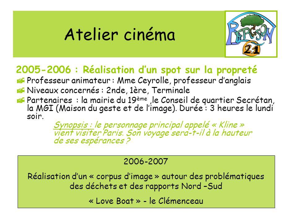 Atelier cinéma 2005-2006 : Réalisation dun spot sur la propreté Professeur animateur : Mme Ceyrolle, professeur danglais Niveaux concernés : 2nde, 1èr