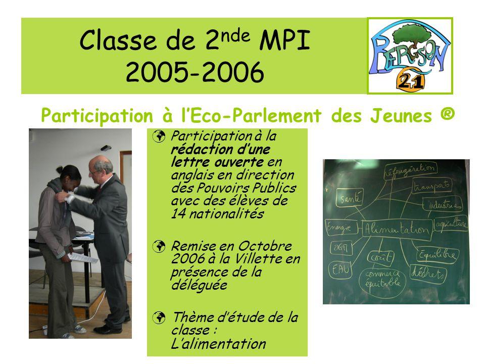 Classe de 2 nde MPI 2005-2006 Participation à lEco-Parlement des Jeunes ® Participation à la rédaction dune lettre ouverte en anglais en direction des