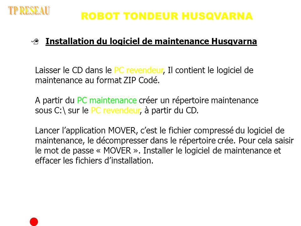 ROBOT TONDEUR HUSQVARNA Installation du logiciel de maintenance Husqvarna Laisser le CD dans le PC revendeur, Il contient le logiciel de maintenance au format ZIP Codé.
