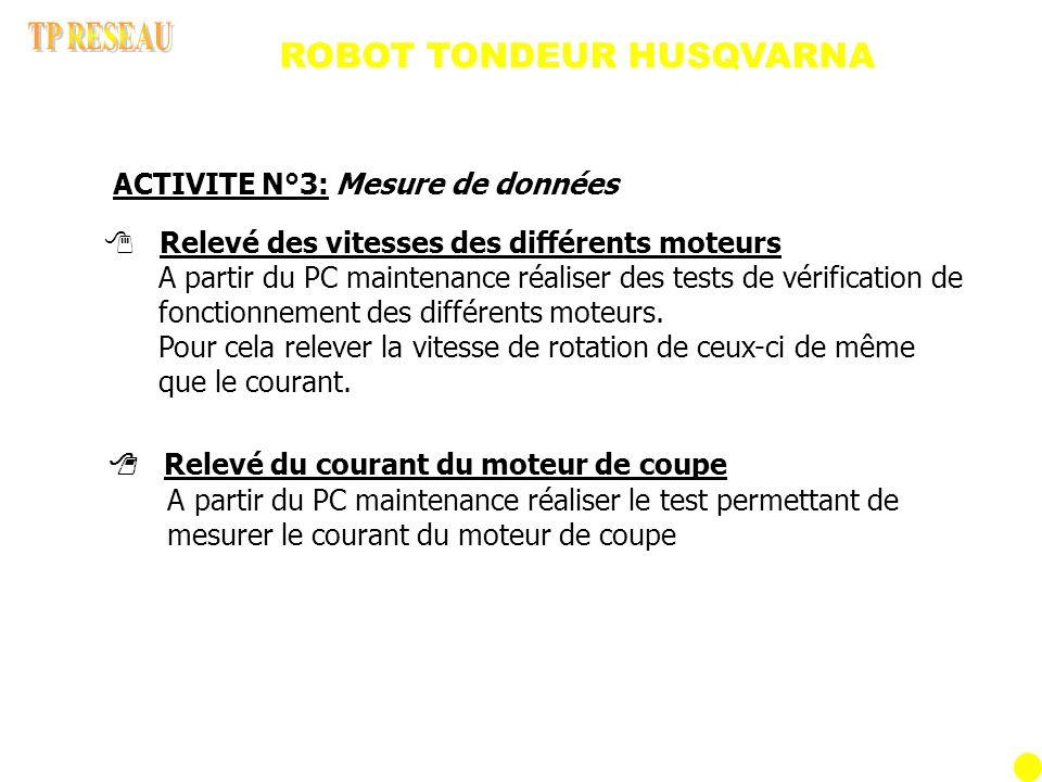 ROBOT TONDEUR HUSQVARNA ACTIVITE N°4: Diagnostiquer la panne interprétations des données A partir du dossier technique, relever les paramètres courant et vitesse de chaque moteur.