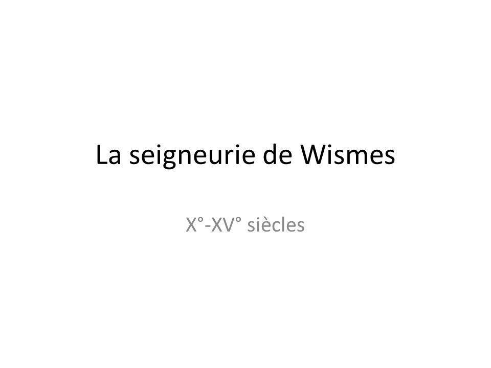 La seigneurie de Wismes X°-XV° siècles