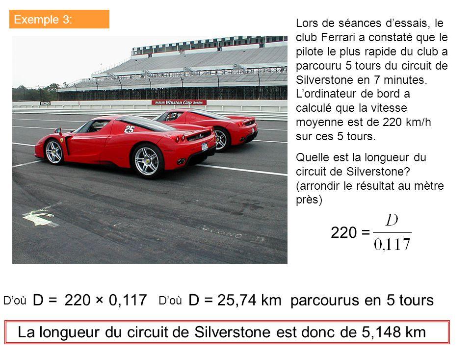 Exemple 3: Lors de séances dessais, le club Ferrari a constaté que le pilote le plus rapide du club a parcouru 5 tours du circuit de Silverstone en 7