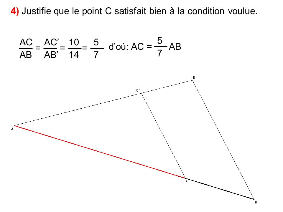 AB 4) Justifie que le point C satisfait bien à la condition voulue.