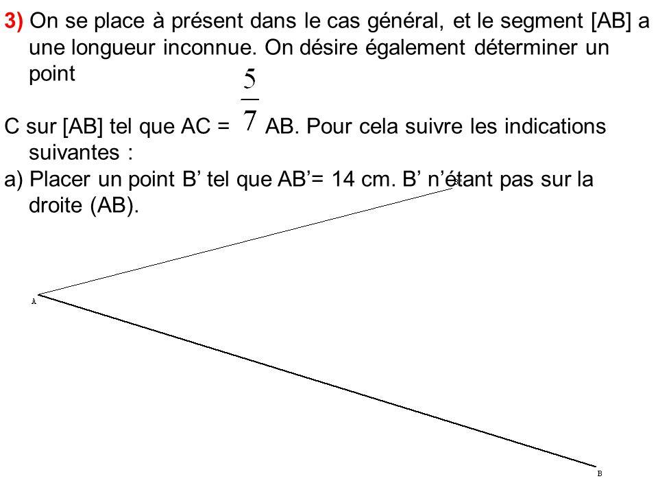 b) Placer un point C sur la droite (AB) tel que AC = AB.