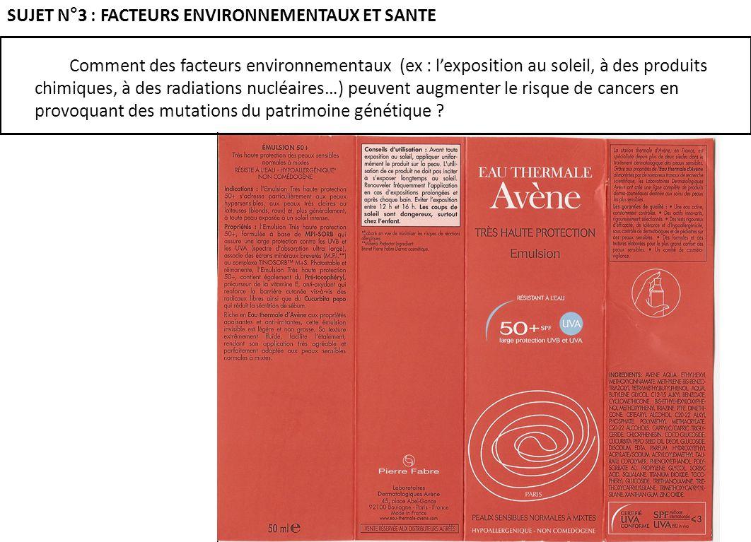 Comment des facteurs environnementaux (ex : lexposition au soleil, à des produits chimiques, à des radiations nucléaires…) peuvent augmenter le risque
