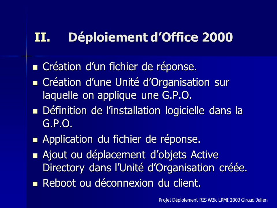II.Déploiement dOffice 2000 Création dun fichier de réponse. Création dun fichier de réponse. Création dune Unité dOrganisation sur laquelle on appliq