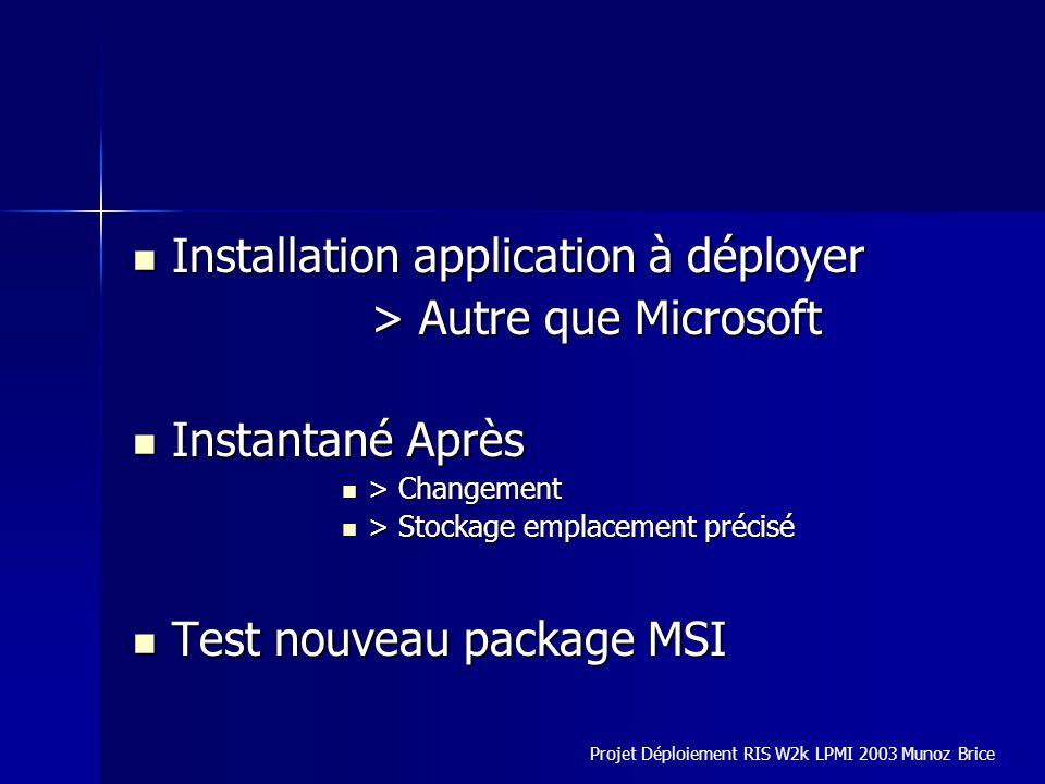 Installation application à déployer Installation application à déployer > Autre que Microsoft > Autre que Microsoft Instantané Après Instantané Après