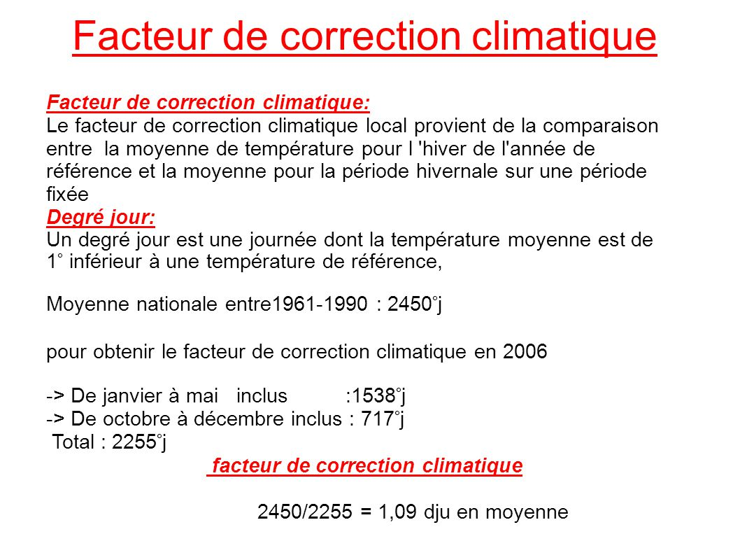 Facteur de correction climatique: Le facteur de correction climatique local provient de la comparaison entre la moyenne de température pour l 'hiver d