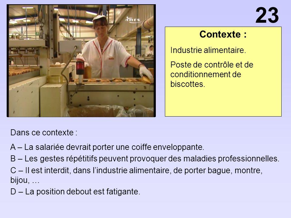 Contexte : Dans ce contexte : A – La salariée devrait porter une coiffe enveloppante. B – Les gestes répétitifs peuvent provoquer des maladies profess