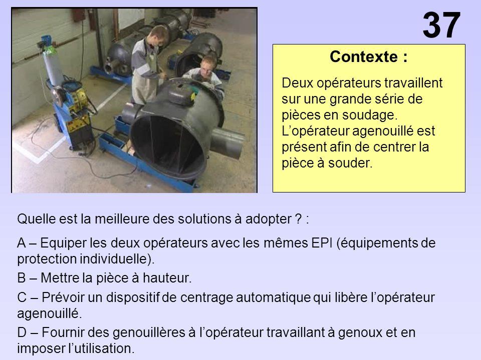 Contexte : Quelle est la meilleure des solutions à adopter ? : A – Equiper les deux opérateurs avec les mêmes EPI (équipements de protection individue