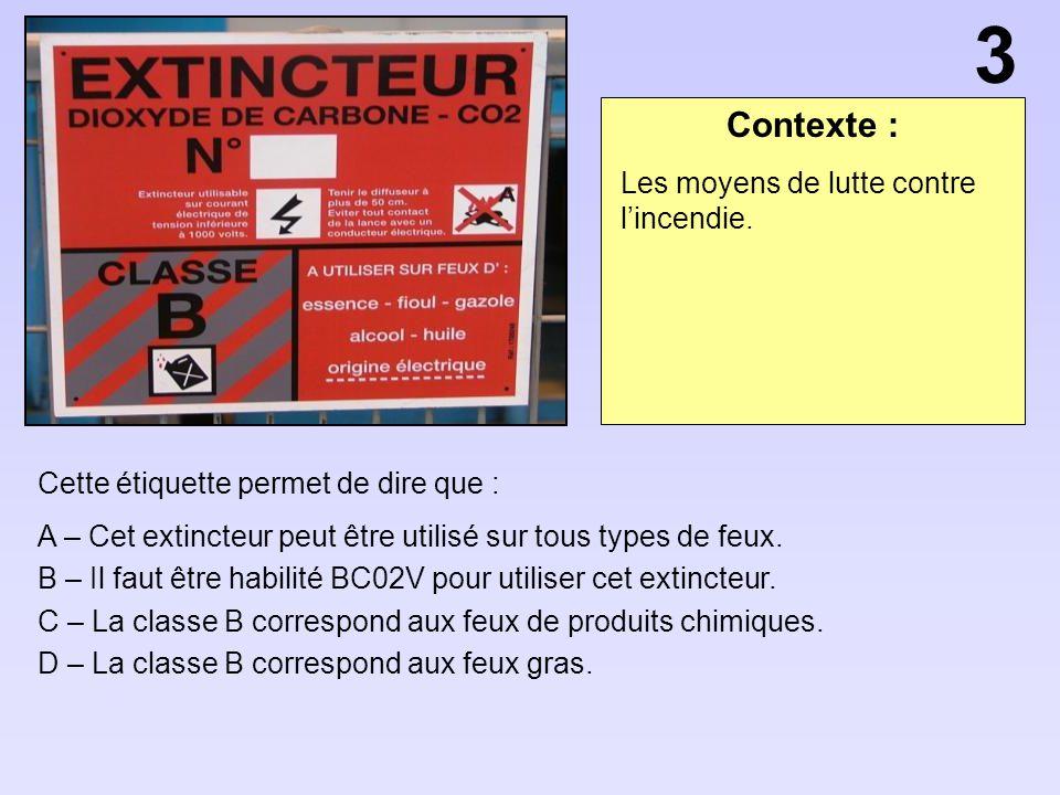Contexte : Cette étiquette permet de dire que : A – Cet extincteur peut être utilisé sur tous types de feux. B – Il faut être habilité BC02V pour util