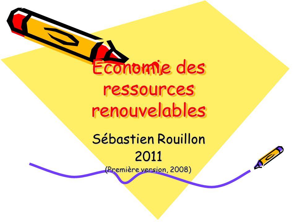 Economie des ressources renouvelables Sébastien Rouillon 2011 (Première version, 2008)