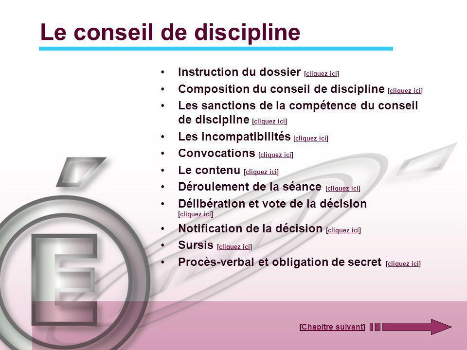 Le conseil de discipline Instruction du dossier [cliquez ici]cliquez ici Composition du conseil de discipline [cliquez ici]cliquez ici Les sanctions d