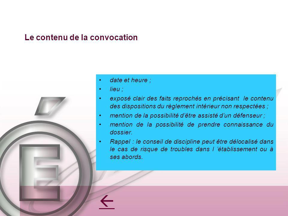 Le contenu de la convocation date et heure ; lieu ; exposé clair des faits reprochés en précisant le contenu des dispositions du règlement intérieur n