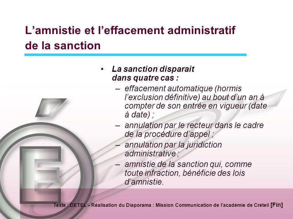 Lamnistie et leffacement administratif de la sanction La sanction disparait dans quatre cas : –effacement automatique (hormis lexclusion définitive) a