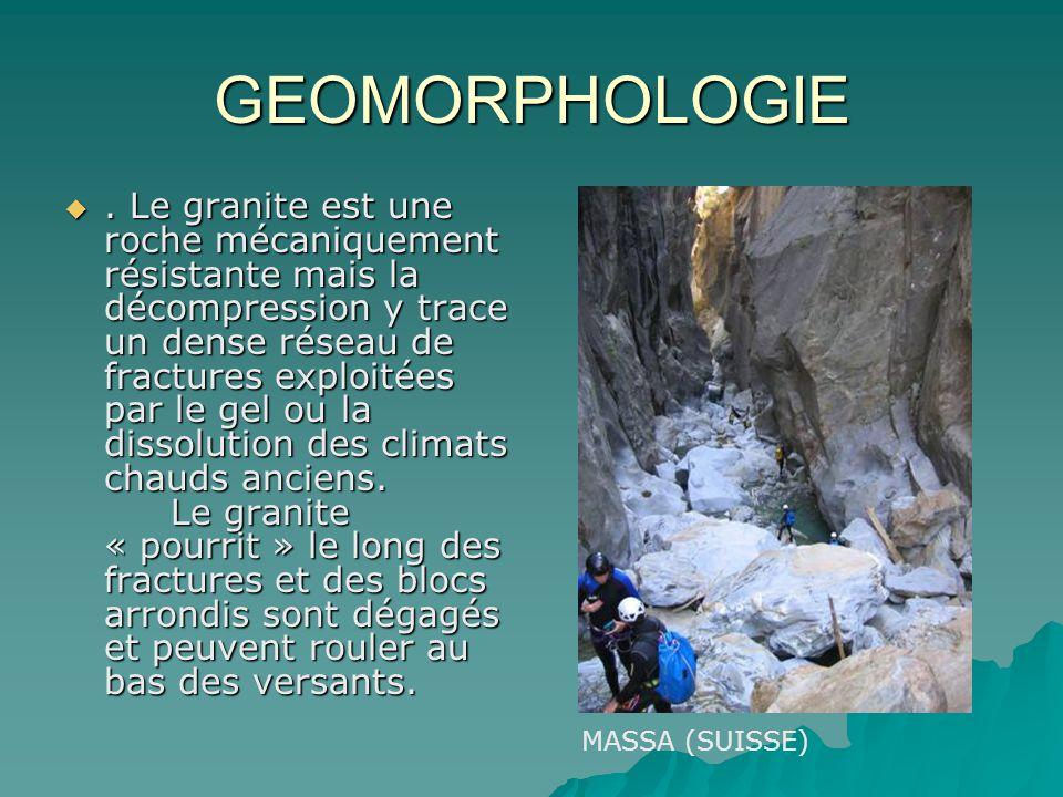 GEOMORPHOLOGIE. Le granite est une roche mécaniquement résistante mais la décompression y trace un dense réseau de fractures exploitées par le gel ou