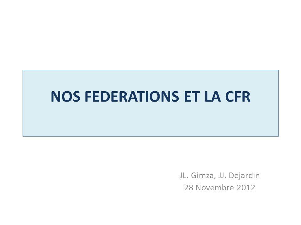 NOS FEDERATIONS ET LA CFR JL. Gimza, JJ. Dejardin 28 Novembre 2012