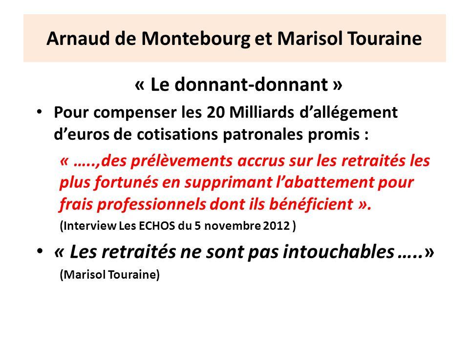 Arnaud de Montebourg et Marisol Touraine « Le donnant-donnant » Pour compenser les 20 Milliards dallégement deuros de cotisations patronales promis :