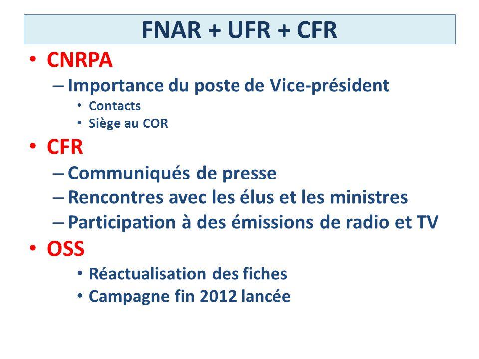 FNAR + UFR + CFR CNRPA – Importance du poste de Vice-président Contacts Siège au COR CFR – Communiqués de presse – Rencontres avec les élus et les min