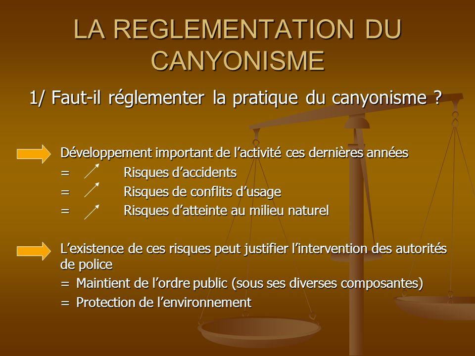 LA REGLEMENTATION DU CANYONISME 1/ Faut-il réglementer la pratique du canyonisme .