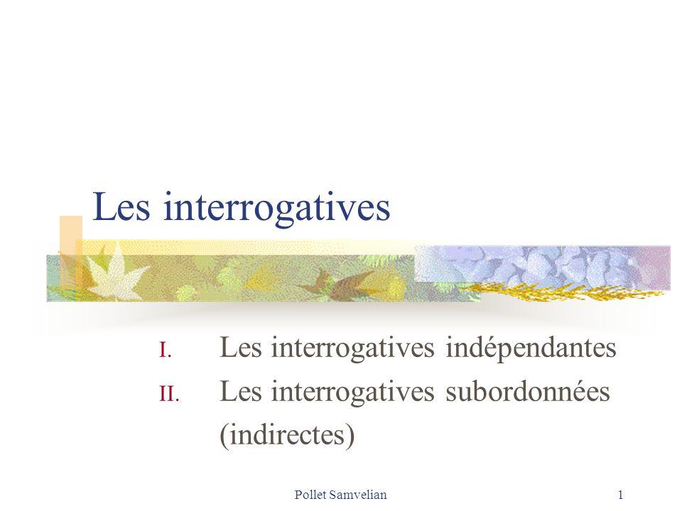 Pollet Samvelian 2 La modalité interrogative Interrogation : une demande dinformation adressée à un interlocuteur.