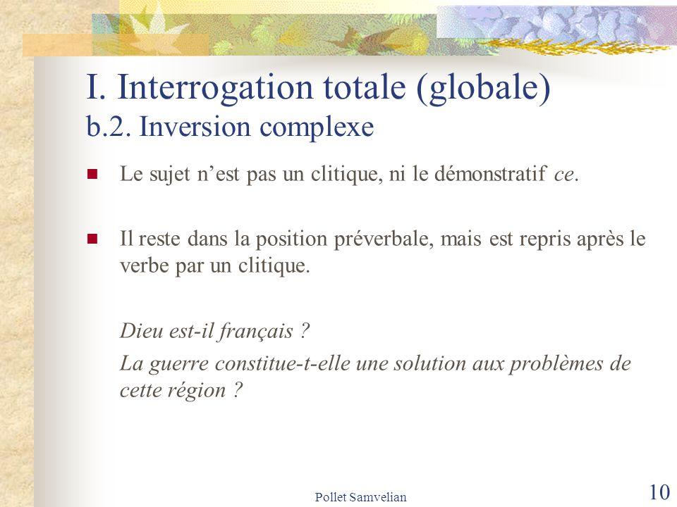 Pollet Samvelian 11 I.Interrogation totale (globale) c.