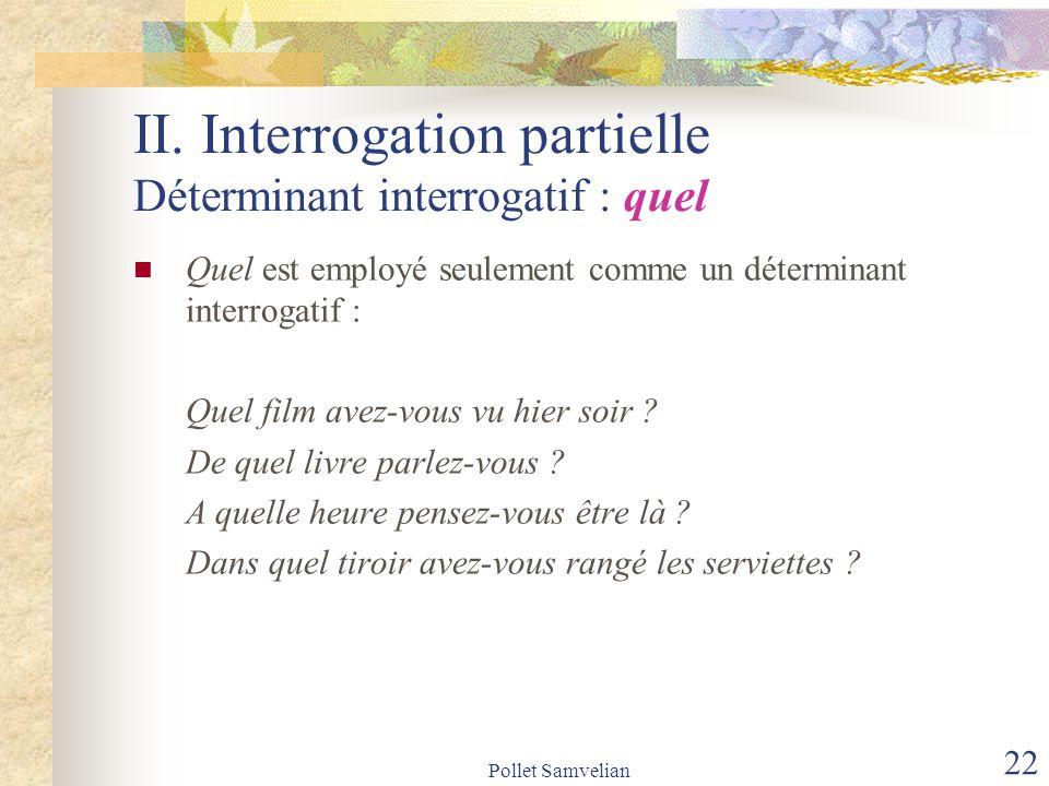 Pollet Samvelian 23 III.La position des pronoms interrogatifs 1.