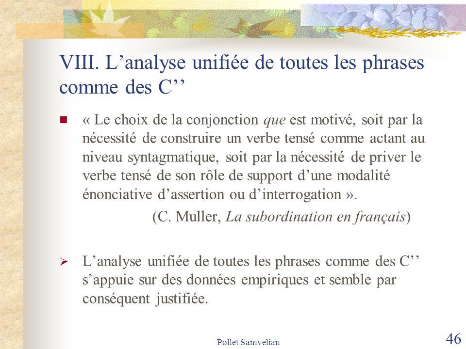 Pollet Samvelian 47 IX.Interrogatives indirectes Exemples : Je me demande où il est.