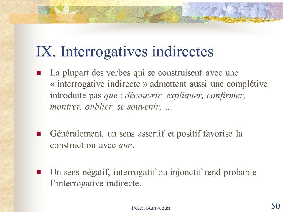 Pollet Samvelian 51 IX.Interrogatives indirectes Comparez : 1.