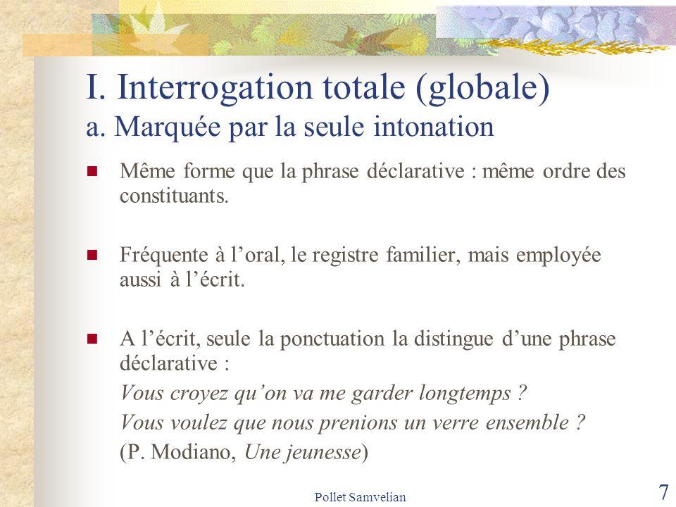Pollet Samvelian 8 I.Interrogation totale (globale) b.