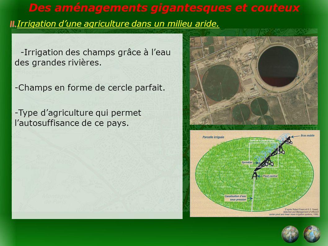 -Irrigation des champs grâce à leau des grandes rivières.