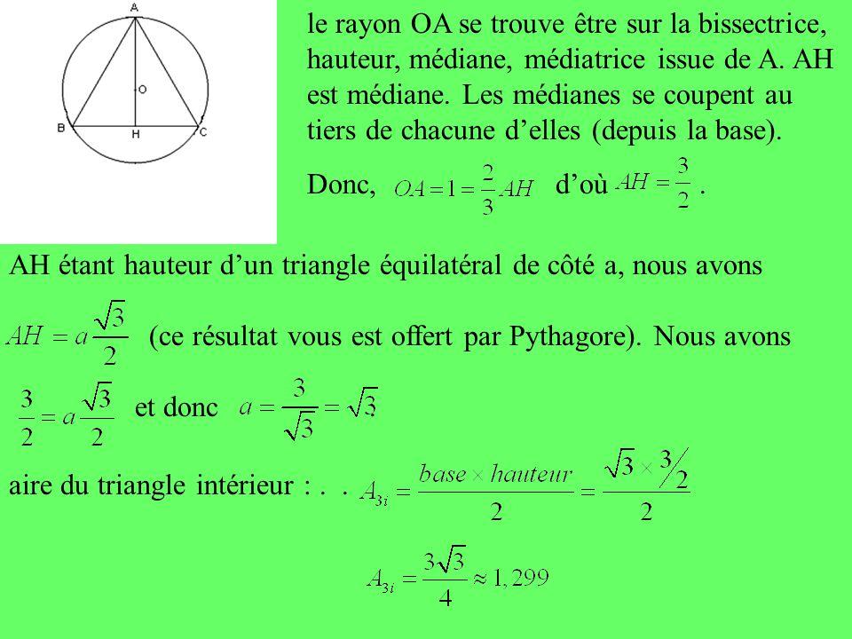 Extérieurement : AD médiane doù.AD hauteur du triangle équilatéral, donc doù.
