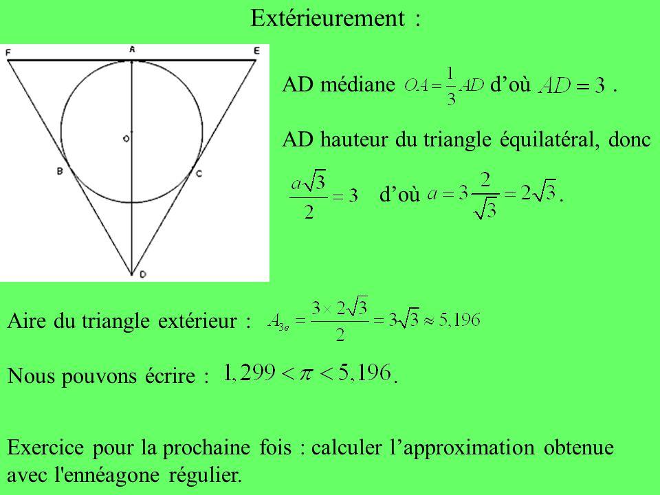 Extérieurement : AD médiane doù. AD hauteur du triangle équilatéral, donc doù. Aire du triangle extérieur : Nous pouvons écrire :. Exercice pour la pr