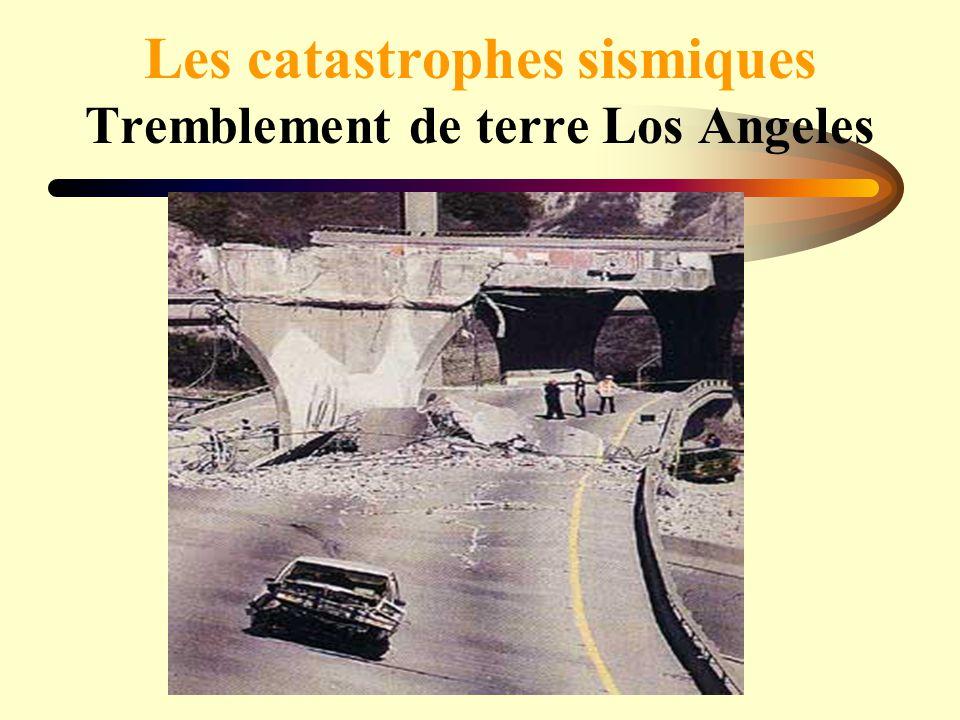 Les catastrophes sismiques Tremblement de terre Los Angeles