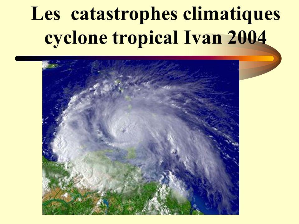 Les catastrophes climatiques cyclone tropical Ivan 2004
