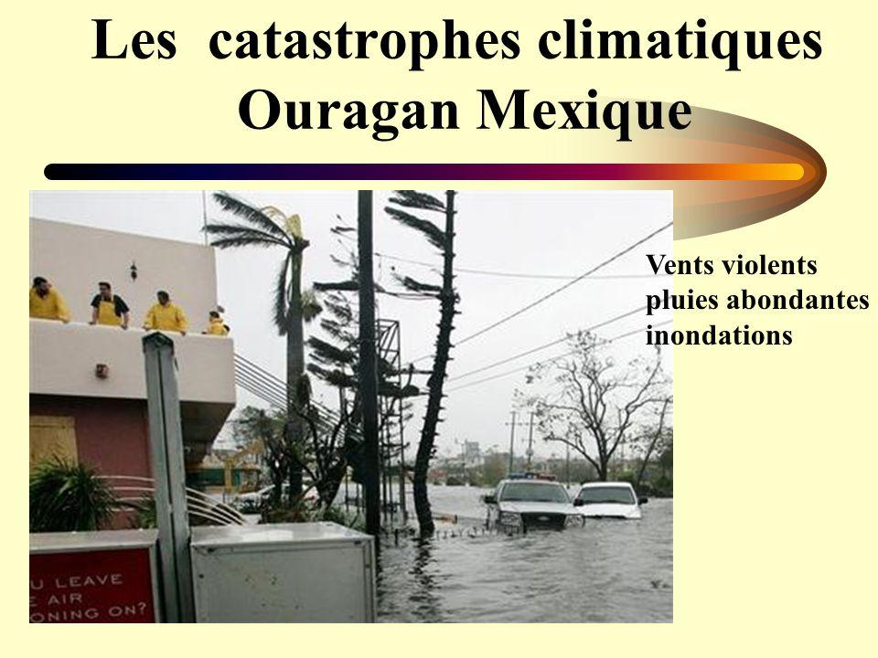 Les catastrophes climatiques Ouragan Mexique Vents violents pluies abondantes inondations