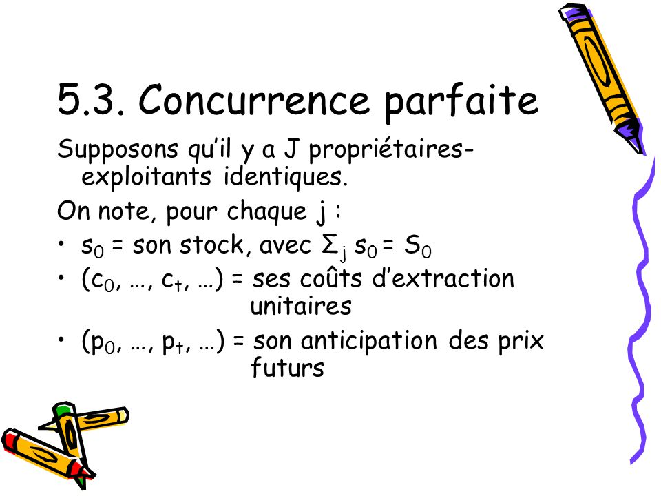 5.3.Concurrence parfaite Supposons quil y a J propriétaires- exploitants identiques.