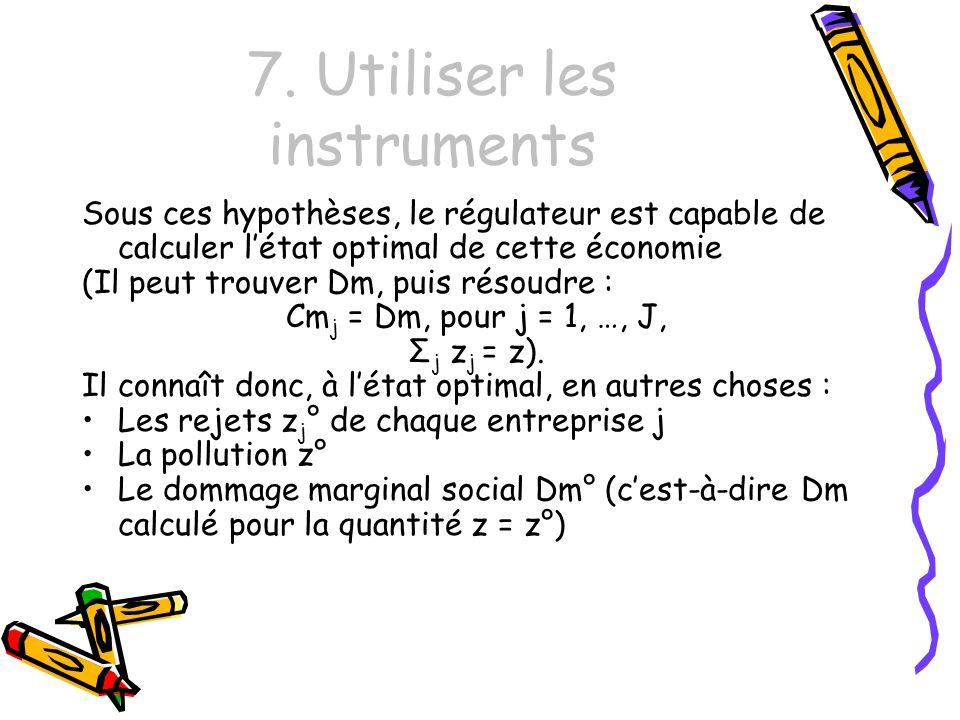 7. Utiliser les instruments Sous ces hypothèses, le régulateur est capable de calculer létat optimal de cette économie (Il peut trouver Dm, puis résou