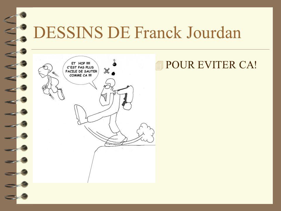 DESSINS DE Franck Jourdan 4 POUR EVITER CA!