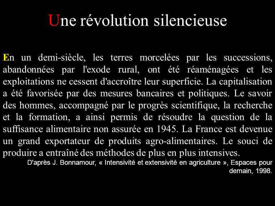 Une révolution silencieuse En un demi-siècle, les terres morcelées par les successions, abandonnées par l'exode rural, ont été réaménagées et les expl