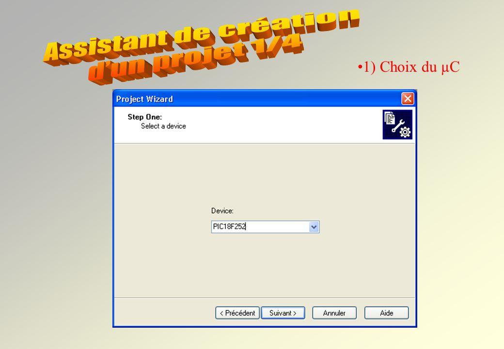 il suffit de connaître : Le nom du µC utilisé Le langage utilisé pour le programme Le dossier de destination et le nom du projet Les fichiers faisant