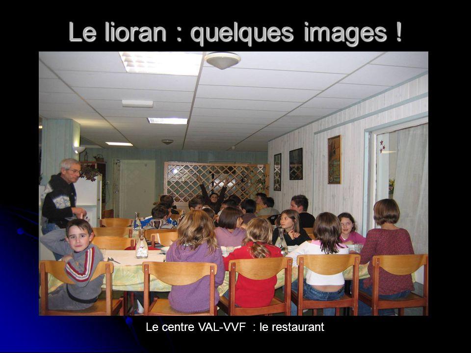 Le lioran : quelques images ! Le centre VAL-VVF : le restaurant
