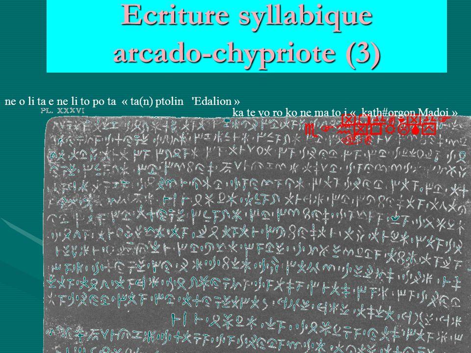 Ecriture syllabique arcado-chypriote (3) xrdAwxdF.A eFhxoRLSy ne o li ta e ne li to po ta « ta(n) ptolin Edalion » ka te vo ro ko ne ma to i « kath#orgon Madoi »