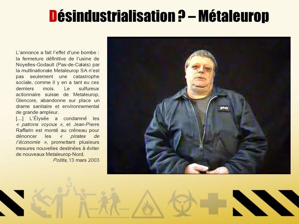 Désindustrialisation ? – Métaleurop Lannonce a fait leffet dune bombe : la fermeture définitive de lusine de Noyelles-Godault (Pas-de-Calais) par la m